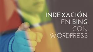 Plugin de envío de URL de Bing para que tu contenido de WordPress sea indexado rápidamente